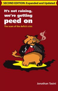 It's Not Raining, We're Getting Peed On: The Scam Of The Deficit Crisis