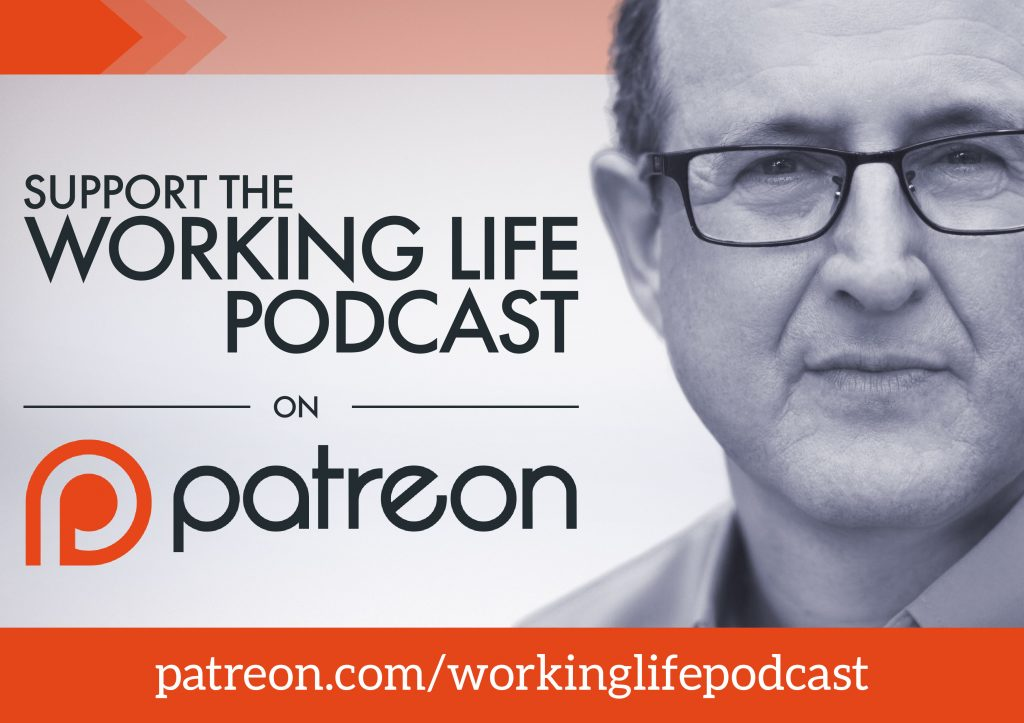 Support the Working Life Podcast on Patreon. http://patreon.com/workinglifepodcast